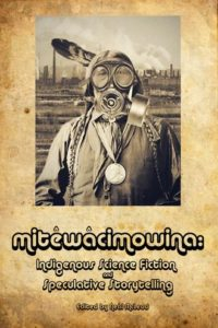 metewacimowina: Indigenous Science Fiction and Speculative Storytelling
