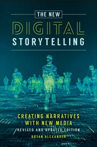 The New Digital Storytelling, Revised Edition